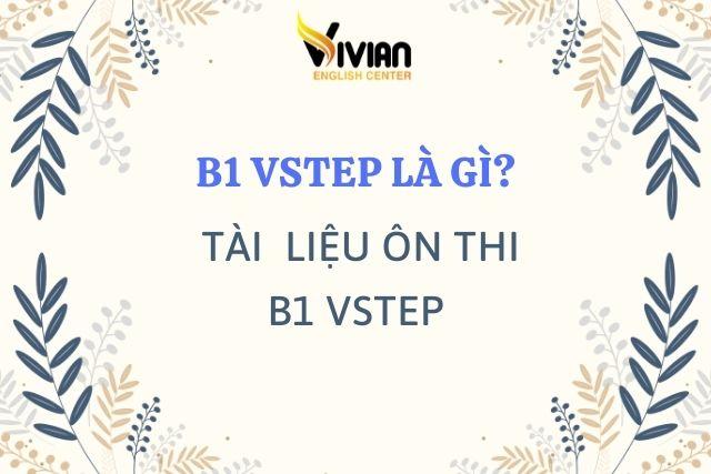 B1 Vstep là gì? Tài liệu ôn thi B1 Vstep